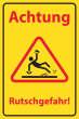 Arbeitsschutz #Schild -504#- Rutschgefahr