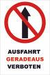 Ein- Ausfahrt Schild Schilder -145#- Geradeaus verboten