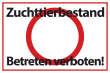 Betreten verboten #Schild -547#- Zuchttierbestand