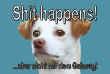 Hundeschild# -20#- Shit happens