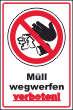 Müll abladen verboten #Schild -186#- Wegwerfen verboten