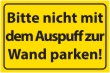 Nicht rückwärts einparken #Schild -576#- Auspuff