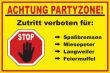 Party #Schild -220#- Achtung Partyzone