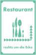 Restaurant #Schild -905#- Restaurant rechts um die Ecke