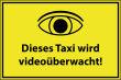 Videoüberwachung #Schild -68#- Taxi