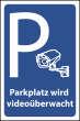 Videoüberwachung #Schild -73#- Parkplatz