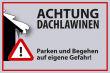 Winter Winterdienst #Schild -640#- Achtung Dachlawinen