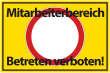 Betreten verboten #Schild -543#- Mitarbeiterbereich