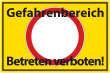 Betreten verboten #Schild -550#- Gefahrenbereich
