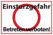 Betreten verboten #Schild -553#- Einsturzgefahr