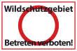 Betreten verboten #Schild -556#- Wildschutzgebiet