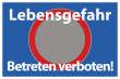 Betreten verboten #Schild -557#- Lebensgefahr