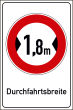 Durchfahrtshöhe / -Breite #Schild -690#- Durchfahrtsbreite 1,8m
