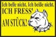 Hundeschild# -04#- Ich fresse am Stück