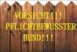 Hundeschild# -10#- Vorsicht Pflichtbewußter Hund