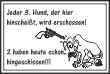 Hundeschild# -12#- Jeder 3. wird erschossen
