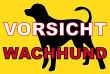 Hundeschild# -723#- Wachhund
