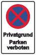 Parkverbot #Parken verboten Schild Schilder -29#- Privatgrund