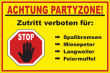 Party #Schild -220#- Achtung Partyzone