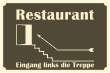 Restaurant #Schild -900#- Restaurant Treppe links I