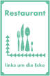 Restaurant #Schild -904#- Restaurant links um die Ecke