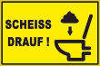 WC / Toiletten #Schild -109#- Scheiss drauf