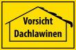 Winter Winterdienst #Schild -641#- Vorsicht Dachlawinen