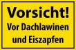 Winter Winterdienst #Schild -642#- Vorsicht Eiszapfen